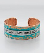 This Ain't My First Rodeo Cuff